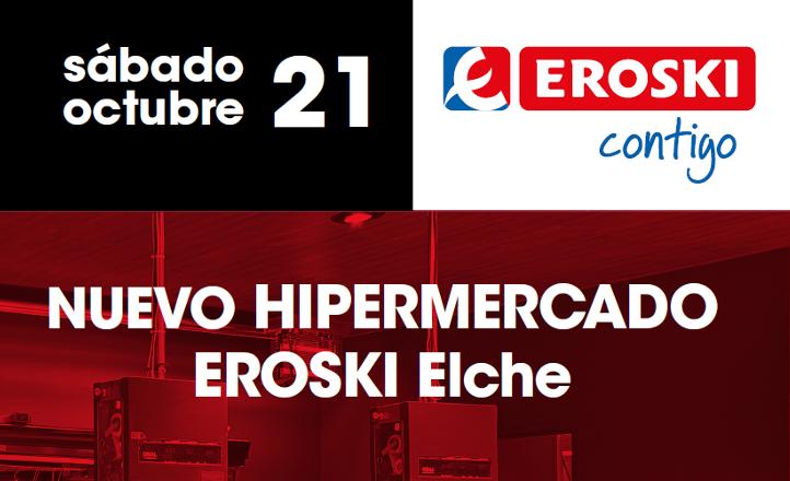 21 octubre Hipermercado EROSKI Elche
